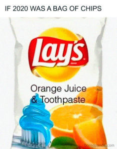 if 2020 was a bag of chips: Lay's Orange Juice & Toothpaste flavor